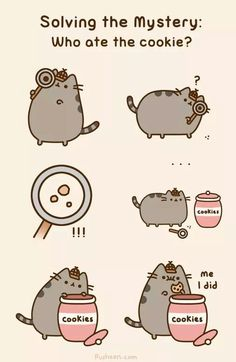 Pusheen mystery: who ate the cookie?
