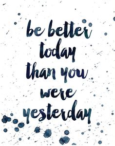Be Better Today Than You Were Yesterday / Motivational Print / Inspirational Print / Indigo Print / Indigo Wall Art / Indigo Art Cute Quotes, Words Quotes, Best Quotes, Daily Motivational Quotes, Inspirational Quotes, Quotes For Kids, Quotes To Live By, Leap Of Faith Quotes, Post Break Up
