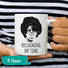 Reclaiming My Time mugs! Thank You Maxine. Thank You for your message. 11 oz. & 15 oz. Mug : Design is on both sides of the mug  *High quality ceramic mug *Dishwasher safe*Microwave safe *White gloss 11 oz *Decorated with full wrap dye sublimation  Thank you for looking! Please Read Before Purchasing: Want an extra 10% off your order? Join our mailing list and well send you an instant coupon! Visit:  https://get.allyouneedisloves.com/etsy10/  Our products are made bran...