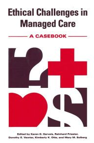 Ethical Challenges In Managed Care / Edition 1 by Karen G. Gervais Download