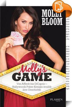 """Molly´s Game    :  """"Poker-Königin"""" Molly Bloom verrät, wie sie einen der exklusivsten Untergrund-Poker-Ringe der Welt aufbaute - eine Insider-Geschichte über Exzesse und Gefahr, über Glamour und Gier. In den späten 2000ern veranstaltete Molly Bloom die gefragtesten und teuersten Poker-Runden Hollywoods. Alle wollten dabei sein, nur wenige wurden eingeladen. An ihrem Tisch wurden Hunderte Millionen Dollar verloren und gewonnen - von Berühmtheiten wie Leonardo DiCaprio und Ben Affleck eb..."""