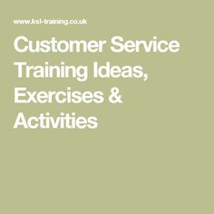 Customer Service Training Ideas, Exercises & Activities