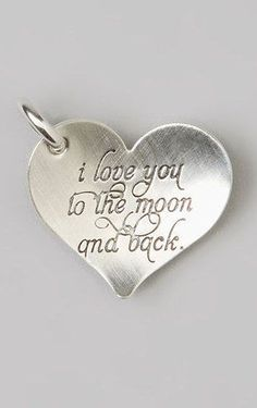 """'I Love You To The Moon And Back' Heart Charm ♥  My husband got me one of these for our last anniversary!! I have one from him and a """"you are my sunshine"""" charm from my dad. I love being loved by people that mean so much to me. I love every part of my life, good and bad. It makes me who I am."""