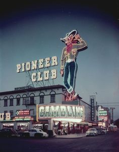 Vintage Las Vegas - great photo of the Pioneer Club and Vegas Vic neon sign on Fremont Street downtown.