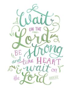 Wait on the Lord Psalm 27: 14 Art Print by Makewells on Etsy