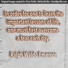 Which fears have you overcome today and what important lessons have you learned?     Today's thought-provoking photo is brought to you by those of us trying to overcome and learn every day at http://lockergnome.com