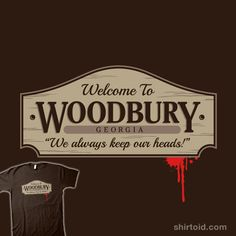 Welcome to Woodbury...LOL! I LOVE the Walking Dead!