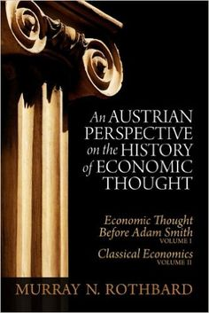 Austrian Perspective on the History of Economic Thought eBook: Murray N. Rothbard: Amazon.ca: Kindle Store