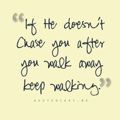 I agree with this. Just keep walking. There's a reason I'm not chasing. Cute Quotes, Words Quotes, Great Quotes, Quotes To Live By, Funny Quotes, Inspirational Quotes, Sayings, Fantastic Quotes, The Words