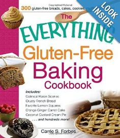 Everything Gluten-Free Baking Cookbook: Includes Oatmeal Raisin Scones ...