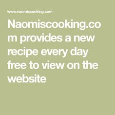 Naomiscooking.com provides a new recipe every day free to view on the website New Recipes, Management, Website, Baking, Day, Free, Projects, Log Projects, Blue Prints