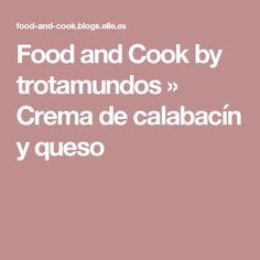 Food and Cook by trotamundos » Crema de calabacín y queso