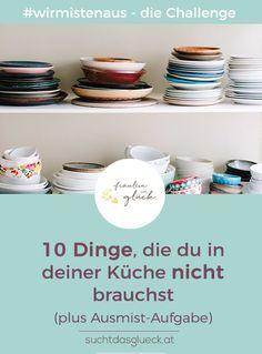 10 Dinge, die du in deiner Küche nicht brauchst plus Wochenaufgabe zum Ausmisten der Küche