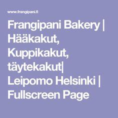 Frangipani Bakery | Hääkakut, Kuppikakut, täytekakut| Leipomo Helsinki | Fullscreen Page