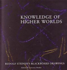 Knowledge of Higher Worlds: Rudolf Steiner's Blackboard Drawings by Rudolf Steiner, http://www.amazon.com/dp/0295976845/ref=cm_sw_r_pi_dp_uZ39qb1PRFV4T