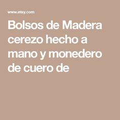 Bolsos de Madera cerezo hecho a mano y monedero de cuero de