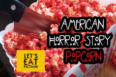 Let's Eat Fiction!: Bloody Popcorn (American Horror Story)
