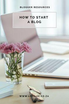 How to start a blog – Blogging 101 | Lovilee.co.za