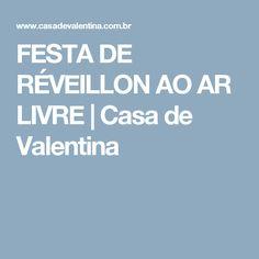 FESTA DE RÉVEILLON AO AR LIVRE | Casa de Valentina