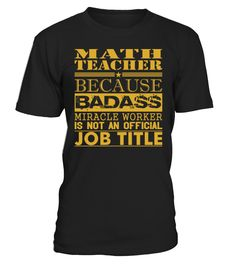Math Teacher Because Miracle Worker Not Job Title - Men's Performance T-Shirt  Funny Math T-shirt, Best Math T-shirt