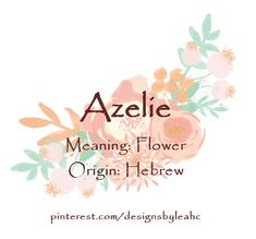 Azelie - Baby Boy Names Baby Girl Names Classy Baby Girl Names, Girls Names Vintage, Book Writing Tips, Writing Resources, Writing Ideas, Boy Names, Names Baby, Female Character Names, Biblical Names