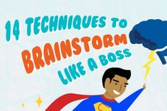 14 Techniques to Brainstorm Like a God & Infographic!