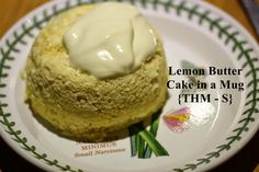 Lemon Butter Cake in a Mug {THM S} I actually like this and so do my two older boys - they usually don't like my THM stuff...