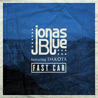 "RADIO   CORAZÓN  MUSICAL  TV: JONAS BLUE FEAT DAKOTA: ""FAST CAR"" [TROPICAL-HOUSE..."