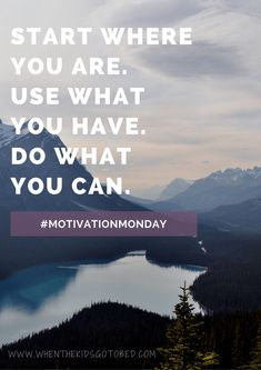 Motivation Monday: Do What You Can