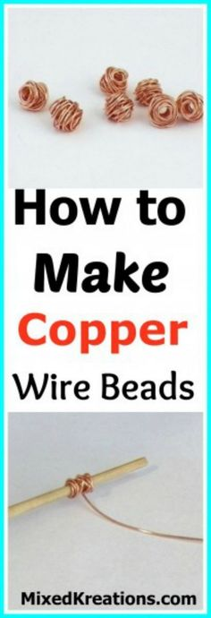 These fun copper wire beads are really easy to make. What makes them fun is that you can make them any size that you like... #beadedjewelry