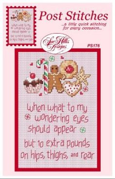 """10 Extra Pounds is the title of this cross stitch pattern from Sue Hillis Designs that says it all: """"what to my wondering eyes should appear, but 10 extra pounds on hips, thighs and rear""""."""