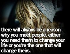 A reason you meet someone...
