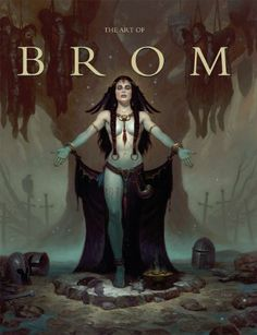 The Art of Brom - http://books.goshopinterest.com/arts-photography/the-art-of-brom/