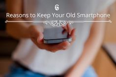 Reuse Your Old Smartphone in 6 Surprising Ways