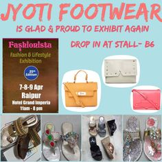 Step into style with Stylish Footwear for every occasion. The Class of footwear Collection by Jyoti Footwear at STALL NO. B6 coming to Fashionista - Fashion & Lifestyle Exhibition Raipur on 7-8-9 April '17.  Where: Hotel Grand Imperia Timings: 11am to 8pm ENTRY FREE for Visitors #Footwear #Shopping #ShoppingTherapy #Shopaholics #Fashion #Fashionista #FashionExhibition #LifestyleExhibition #Raipur #FewDaystogo #Handbags #accessories #WeekendShopping #3DaysofHappiness