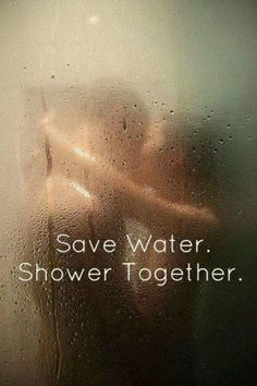 Save water shower together ;)