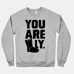 You are UGGly. I would SO wear this to the gym
