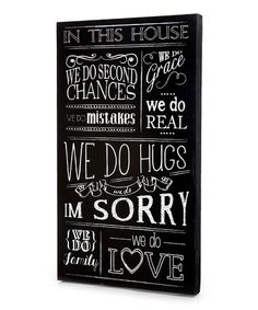 in this house we do second changes. we do mistakes. we do grace. we do real. we do hugs. i'm sorry. we do family. we do love. #print #zulily #ad *love