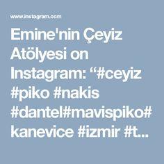 """Emine'nin Çeyiz Atölyesi on Instagram: """"#ceyiz #piko #nakis #dantel#mavispiko#kanevice #izmir #tasarım #ceyizhazırlığı #nişanbohcasi #evtekstil #ceyizlik #design #handmade#home…"""" • Instagram"""