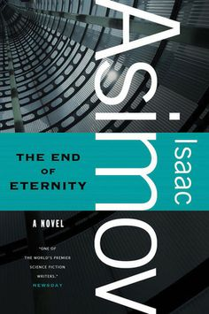 44. The End of Eternity by Isaac Asimov (September) I don't even know where to start with summing this one up! Incredibly complex and a fantastic premise, this novel highlights the misguided intentions of man and the ramifications of even our smallest deeds on the future generations of humanity. Extremely well done!