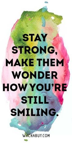23 Trendy quotes about strength encouragement stay strong words Smile Quotes, New Quotes, Happy Quotes, Positive Quotes, Funny Quotes, Quotes Inspirational, Advice Quotes, Strong Quotes, Dance Quotes Motivational