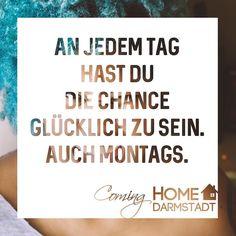 An jedem Tag hast du die Chance glücklich zu sein. Auch Montags. #jeden #tag #chance #glücklich #sein #montag #du #keinechance #Montagmorgen #montags #glücklichsein #positiv #fröhlich #hoffnung #zuhause #zuhausesein #nachhause #nachhausekommen #spruchdestages #sprüche #weisheit #kleineweisheit #kleineweisheiten #comonghome #darmstadt Montag Motivation, German Quotes, Visual Statements, Mood, Montage, Honey, Business, Tomorrow Is Monday, Funny Qoutes