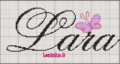 Bom diaaaaaa  Domingueira que delícia em gente...  Hj postando o nome Lara para bordar ponto cruz, lindo nome né?                           ...