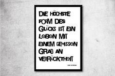 """Poster (A3) in schwarz/weiß mit tollem Spruch, Wanddeko, Slogan: """"Die höchste Form des Glücks ist ein Leben mit einem gewissen Grand an Verrücktheit"""" / Poster (A3) in black and white with great slogan: The greatest form of luck is a life with a little bit of madness"""" by ohkimiko via DaWanda"""