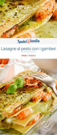 Lasagne al pesto con i gamberi Italian Foods, Italian Recipes, Pasta, Food And Drink, Ethnic Recipes, Oven, Recipes, Lasagna, Noodles