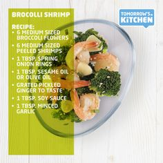 Steamy Recipe: Brocolli Shrimp  1.	Rinse the broccoli flowers and put them into the bowl of the Single Serve Steamer 2.	Add the remaining ingredients according to the steps above 3.	Put the lid on the bowl and heat in the microwave (4 min. at 500w)