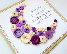 Grandma Card - I Love You to the Moon and Back Card - Button Art Card… Mothers Day Crafts For Kids, Diy Mothers Day Gifts, Fathers Day Crafts, Grandparent Gifts, Mothers Day Cards, Grandparents Day Cards, Grandma Cards, Presents For Grandma, Grandma Gifts