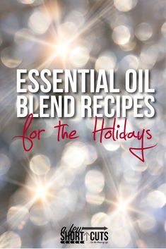 These essential oil blend recipes for the holidays are a perfect simple way to make your home smell  ...