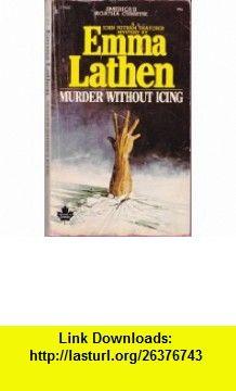 Murder Without Icing Emma Lathen ,   ,  , ASIN: B000VOADF2 , tutorials , pdf , ebook , torrent , downloads , rapidshare , filesonic , hotfile , megaupload , fileserve