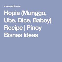 Hopia (Munggo, Ube, Dice, Baboy) Recipe - How To Start Hopia Business Ube Recipes, Bakery Recipes, Indian Food Recipes, Binangkal Recipe, Food Cart Franchise, Food Business Ideas, Steamed Sweet Potato, Winter Melon, Purple Yam